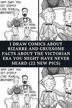 It's been almost a year since I started Veinity Fair—a webcomic about the bizarre and gruesome parts of Victorian life with a dash of dark humor. During that time, I've drawn over 40 comics (you can check out the first 20 comics in my first Bored Panda article),