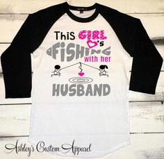 Women's Fishing Shirt, Fishing Tshirt, Girls Fishing Shirt, I Love Fishing, Fishing Gifts, Girls Who Fish, Proud Wife, I Love my Husband by AshleysCustomApparel on Etsy https://www.etsy.com/listing/261401787/womens-fishing-shirt-fishing-tshirt