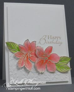 Stamping with Loll: Happy Birthday Barb!  Like the partial embossing at the bottom with unembossed area at top of card to allow space for the sentiment to be stamped.