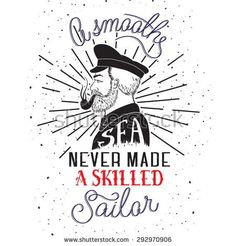 Hand drawn lettering poster. A Smooth Sea Never Made a Skilled Sailor - inspirational quote. Vector hand drawn typography design for T-shirt design,home decor element or other product.
