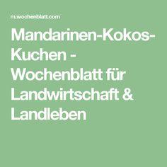 Mandarinen-Kokos-Kuchen - Wochenblatt für Landwirtschaft & Landleben