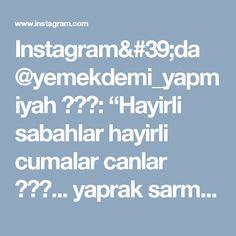 """Instagram'da @yemekdemi_yapmiyah   🍳🍜☕: """"Hayirli sabahlar hayirli cumalar canlar 💕💟💕... yaprak sarmalarimi gecen yapmistim paylasimda gordunuz zaten bu sekildede posetlere koyup…"""""""