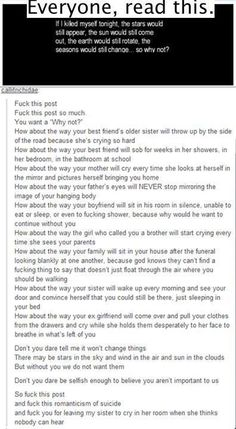This is absolutely beautiful. I thank the person who wrote this. Everyone needs to read this. There is ALWAYS a reason to live. Just read.: