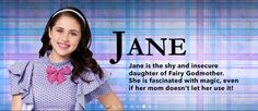 Uh, hiya. I'm- I'm Jane. My mum is Fairy Godmother. I-I'm a little shy sometimes. I read a lot. I want to learn so much about magic and everything else. I hope I'll learn a lot here...