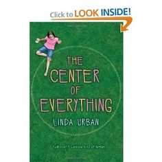 The Center of Everything: Linda Urban: 9780547763484: Amazon.com: Books