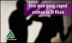 The post Five men gang raped women for 10 days in DI Khan appeared first on INCPak. Five men allegedly gang-raped a woman for 10 days in in Tank district of Dera Ismail Khan (DI Khan) before the victim was able to escape and make her way to the nearest police station. Five men gang raped women for 10 days in DI Khan. According to the details, the victim hails from Piplan … The post Five men gang raped women for 10 days in DI Khan appeared first on INCPak.