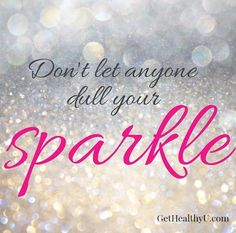 Don't Let Anyone Dull Your Sparkle | Inspirational Quote