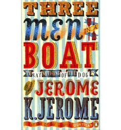 Jerome K. Jerome, Three Men in a Boat, Penguin Classics, Cover by Jonny Hannah. Book Cover Design, Book Design, Boat Covers, Book Jacket, Penguin Books, Flyer, Book Worms, The Book, Penguins