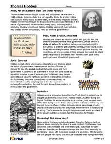 This Thomas Hobbes Handouts & Reference is suitable for - Grade. From the state of nature and the social contract to his writing of Levaithan and belief in a single ruler, this worksheet offers a great overview of Enlightenment thinker Thomas Hobbes. Social Contract, Social Studies Worksheets, Teaching Resources, Teacher, Professor, Teachers