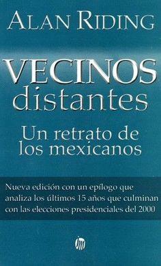 VECINOS DISTANTES  UN RETRATO DE LOS MEXICANOS. ALAN RIDING     SIGMARLIBROS
