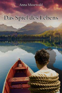 Das Spiel des Lebens - Anna Musewald - Fantasy - Die Freunde wissen noch nicht, dass sie am Ende um ihr Leben spielen.
