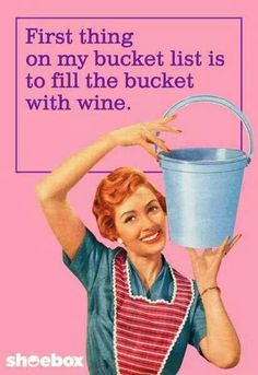 Fill the bucket with wine