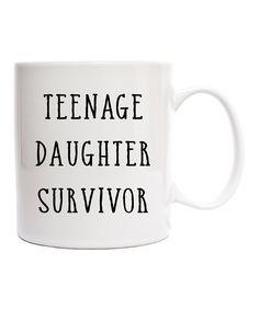 Take a look at this 'Teenage Daughter Survivor' Ceramic Mug today!