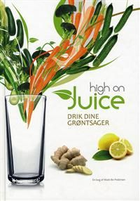 High on Juice af Mads Bo; - find bogens billigste pris her Juice Smoothie, Smoothies, Mad, Drinks, Plants, Juicing, Brunch, Kitchen, Books