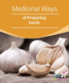 #Medicinal Ways of Preparing Garlic   Garlic has countless #properties in regards to your health, which is why it is very #important to know the various way of #preparing garlic.