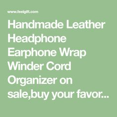 Handmade Leather Headphone Earphone Wrap Winder Cord Organizer on sale,buy your favorite Christmas gifts,Cool stuffs and other holiday Wonderful gift on www.feelgift.com now.