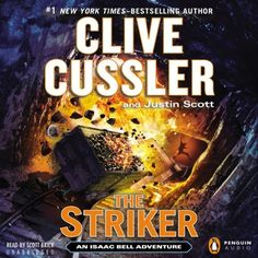 The Striker by Clive Cussler and Justin Scott -- The Striker is the sixth novel in Clive Cussler's Isaac Bell series. It is 1902, and a bright, inexperienced young man named Isaac Bell, only two years out of his apprenticeship at the Van Dorn Detective Agency, has an urgent message for his boss. Hired to hunt for radical unionist saboteurs in the coal mines, he is witness to a terrible accident. And it begins to become clear that the trouble doesn't stop with the men he's looking for.
