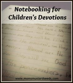 Notebooking/Journaling for Children's Devotions (w/free notebooking pages to download)