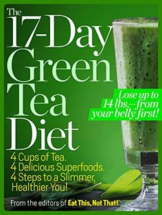 The 17-Day Green Tea Diet: 4 Cups of Tea. 4 Delicious Superfoods, 4 Steps to a Slimmer, Healthier You! by Galvanized Books Bets Weight Loss Tea, Get it here !!!