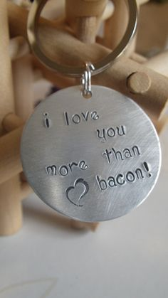 I love you more than you love bacon.