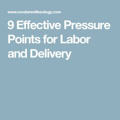 9 Effective Pressure Points for Labor and Delivery