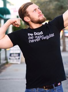 """Be Bold. Be Italic. Never Regular."" black t-shirt. Shirts with sayings."