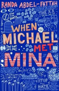 'When Michael Met Mina' by Randa Abdel-Fattah. A boy. A girl. Two families. One great divide.  When Michael meets Mina, they are at a rally for refugees - standing on opposite sides. Michael wants to stop the boats. Mina wants to stop the hate.  When Mina wins a scholarship to Michael's private school, their lives crash together blindingly.