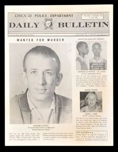 "July 17, 1966 Chicago Police Department ""Daily Bulletin"" Featuring Mass-Murderer Richard Speck - Issued Three Days After the Horrific Killings of 7 Nurses."