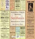 Aquellos viejos teatros sevillanos : memorias de un crítico / Julio Martínez Velasco http://encore.fama.us.es/iii/encore/record/C__Rb2440286?lang=spi