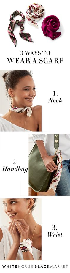 A multi-tasking scarf is your secret styling weapon. Like our new floral scarf—it's a triple threat. Knot it around your neck to accent your collarbone; wrap it around your wrist as a bracelet alternative; tie it loosely from your favorite handbag to add a pop of color and interest.  Style Guide | White House Black Market