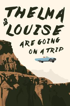 THELMA & LOUISE ARE GOING ON A TRIP Art Print
