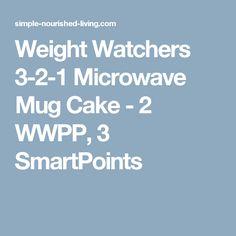 Weight Watchers 3-2-1 Microwave Mug Cake - 2 WWPP, 3 SmartPoints