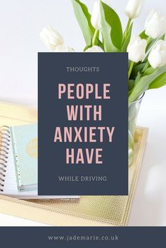 Thoughts People With Anxiety Have While Driving