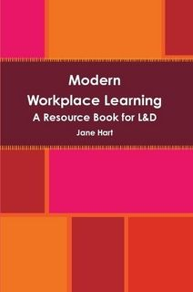 Jane Hart's book is packed with practical advice and guidance to help L&D transform their workplace learning practices both through the provision of modern training content and the promot…