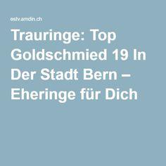 Trauringe: Top Goldschmied 19 In Der Stadt Bern – Eheringe für Dich
