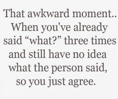 That awkward moment.. Don't forget you SMILE first THEN agree