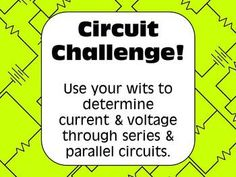 A fun and challenging way to review current & voltage through series and parallel circuits.