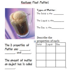 This delicious concoction can be used when teaching matter (Worksheet). Have your students state the solid, liquid and the gas of the root beer float. Primary Science, Kindergarten Science, Elementary Science, Physical Science, Science Classroom, Teaching Science, Science Education, Science For Kids, Science Today