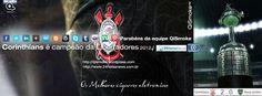 Corinthians é campeão da Libertadores 2012 by QiSmoke Cigarros Eletronicos, via Behance