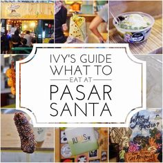 Ivy's Life: Ivy's Guide: What To Eat at Pasar Santa