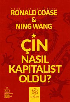 Çin Nasıl Kapitalist Oldu? | Ronald Coase & Ning Wang | Çeviren: İlkay Yılmaz | 13x19 cm | 457 sayfa | 1. Baskı, Eylül 2015 | Örnek Sayfalar: http://issuu.com/bigbangyayinlari/docs/cin_nasil_kapitalist_oldu