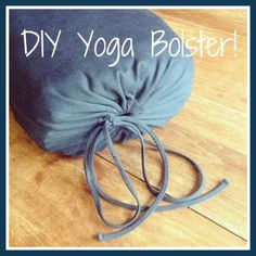 DIY Yoga Bolster! Super easy to make with old clothes that were headed for the donation bin anyway.