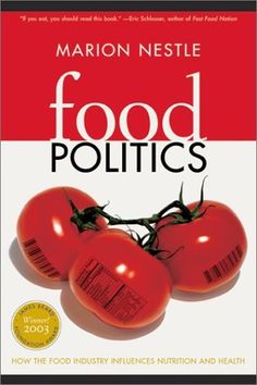 Food+Politics:+How+the+Food+Industry+Influences+Nutrition+and+Health