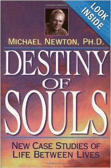 Destiny of Souls: New Case Studies of Life Between Lives: Michael Newton: 9781567184990: Amazon.com: Books