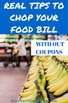 Real Tips For Cutting Down Your Food Bill WITHOUT coupons!