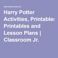 Harry Potter Activities, Printables and Lesson Plans | Classroom Jr.
