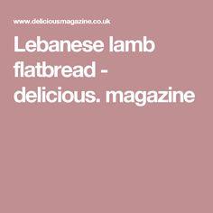 Lebanese lamb flatbread - delicious. magazine