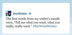 """Trenthaire, who encountered a very weird waiter: 