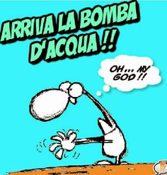 CECCO BRAVO BLOG: LA BOMBA D'ACQUA