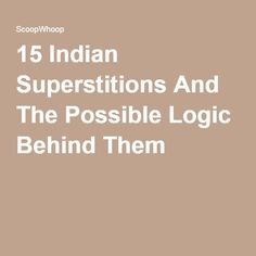 15 Indian Superstitions And The Possible Logic Behind Them